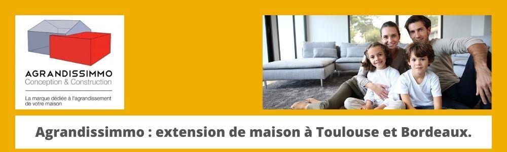Agrandissimmo extension de maison à Toulouse et bordeaux
